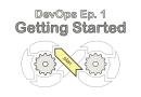 DevOps Ep. 1: Getting Started